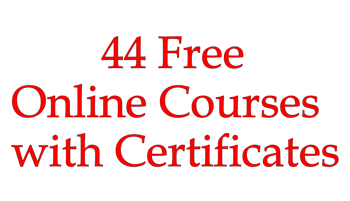 44 Free Online Courses with Certificates | Free Online Course Certificates