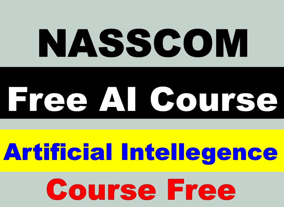 Nasscom Offers Free Foundations of Artificial Intelligence (AI) Program | Free Artificial Intellengence Course | NASSCOM