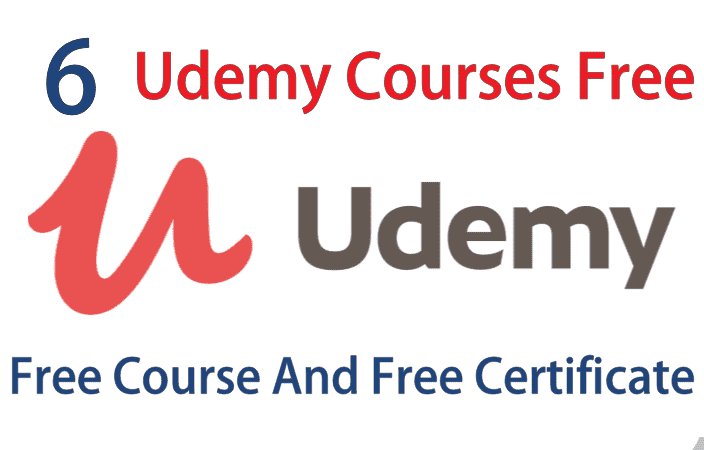 6 Udemy Courses Free | Free Online Course With Certification | Free Udemy Courses