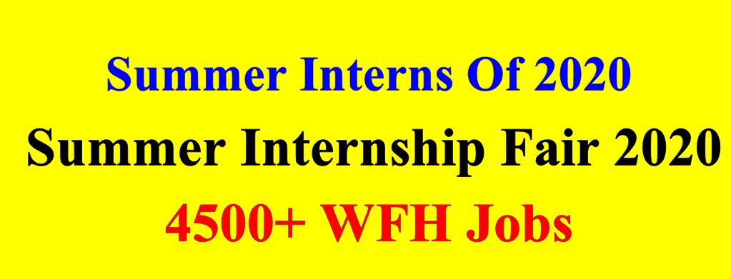 Summer Interns Of 2020 | Summer Internship Fair 2020 | 4500+ Work From Home Jobs