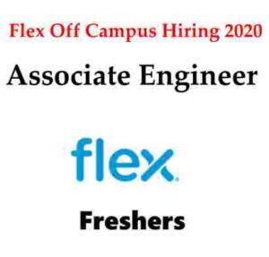 Flex Off Campus Hiring 2020   Flex Hiring Associate Engineer   Flex Careers   Flex Off Campus Hiring 2020 Application Process