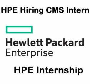 HPE Hiring CMS Intern   HPE Internship   Hewlett Packard Enterprise Careers