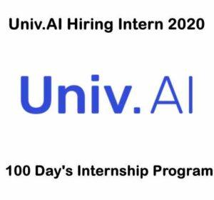 Univ.AI Hiring Intern 2020    100 Day's Internship Program   Univ.Ai Careers