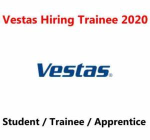 Vestas Hiring Trainee 2020   Vestas Recruitment Process   Student / Trainee / Apprentice