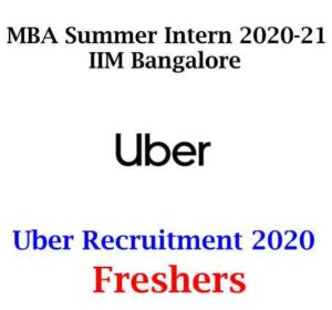 Uber Recruitment 2020 | MBA Summer Intern 2020-21: IIM Bangalore | Uber Internship 2020