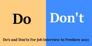 Do and Don'ts For Job Interview In Freshers 2021   do's and don'ts For Job Interview