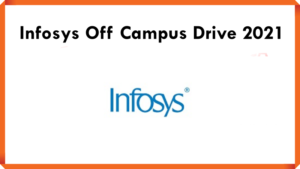 Infosys Off Campus Drive 2021 | Across India | Fresher | System Engineer | BE/ B.Tech/ M.Tech/ M.Sc/ MCA | Last Date: 07th Nov 2021