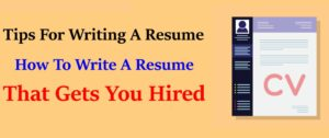 Tips For Writing A Resume: How To Write A Resume That Gets You Hired 2021
