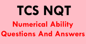 TCS NQT Numerical Ability Questions And Answers [2021]