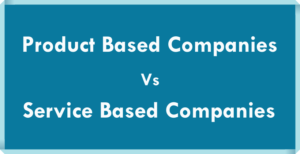 What is the Difference Between Product Based and Service Based Companies?